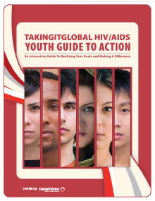 TakingITGlobal HIV/AIDS Youth Guide to Action