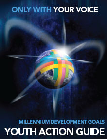 Only With Your Voice: Millennium Development Goals Youth Action Guide